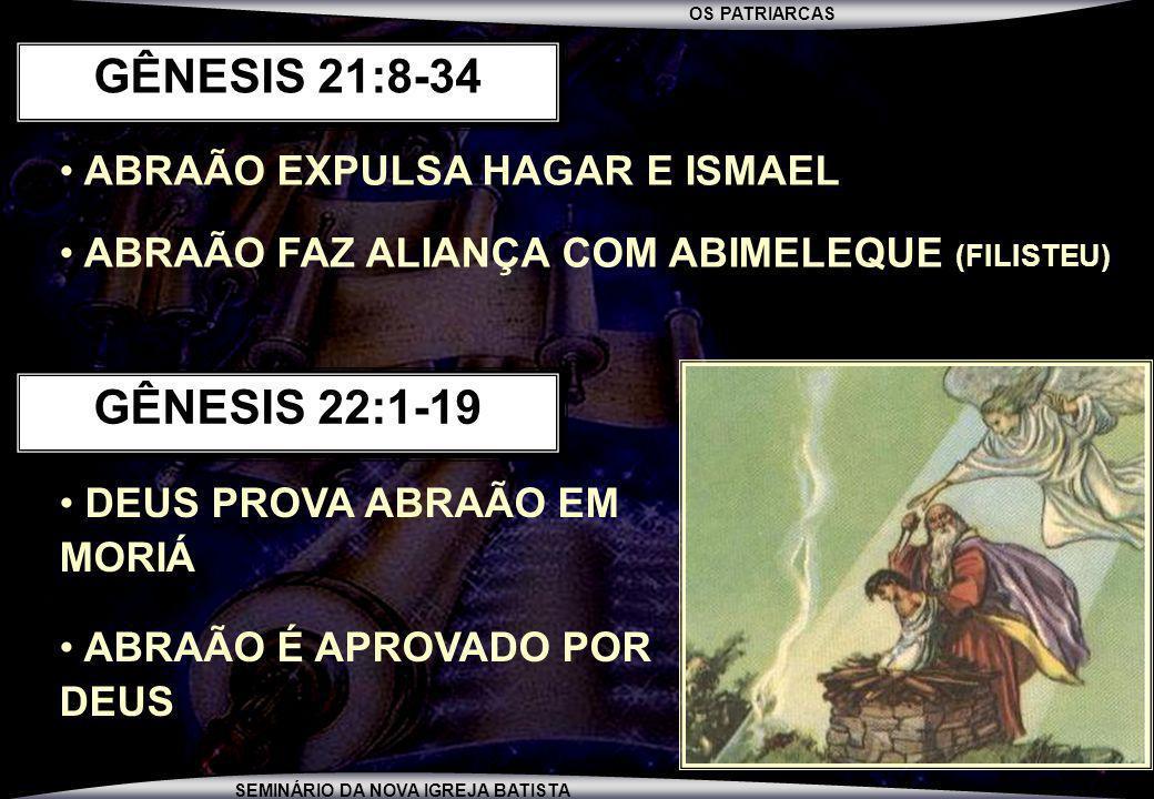 GÊNESIS 21:8-34 GÊNESIS 22:1-19 ABRAÃO EXPULSA HAGAR E ISMAEL