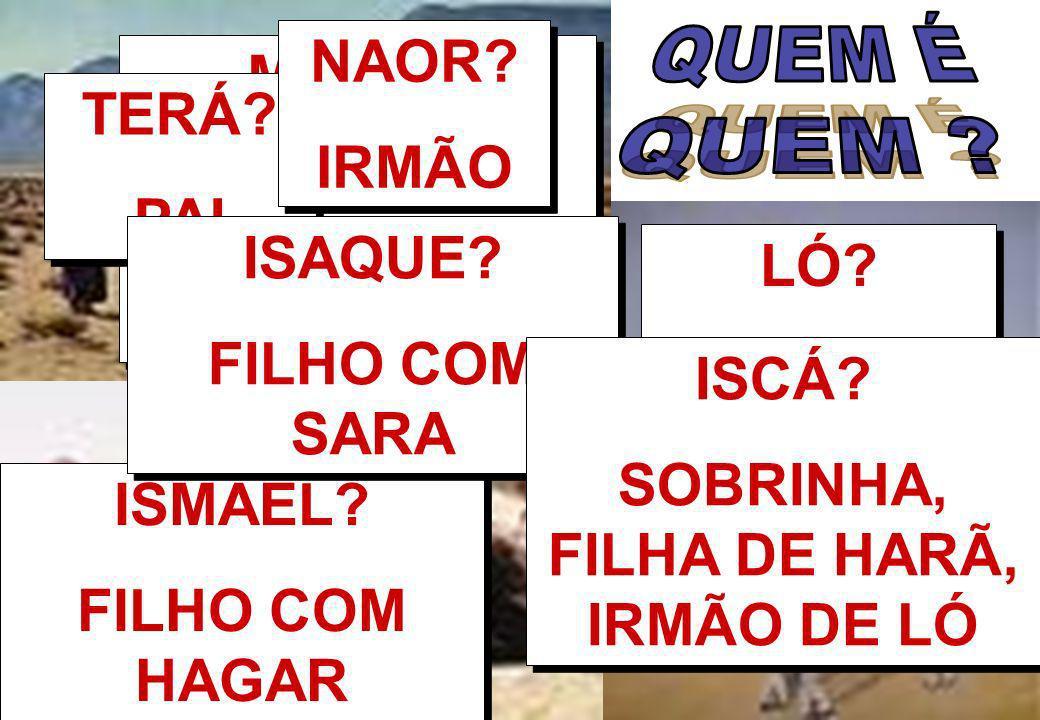 SOBRINHA, FILHA DE HARÃ, IRMÃO DE LÓ
