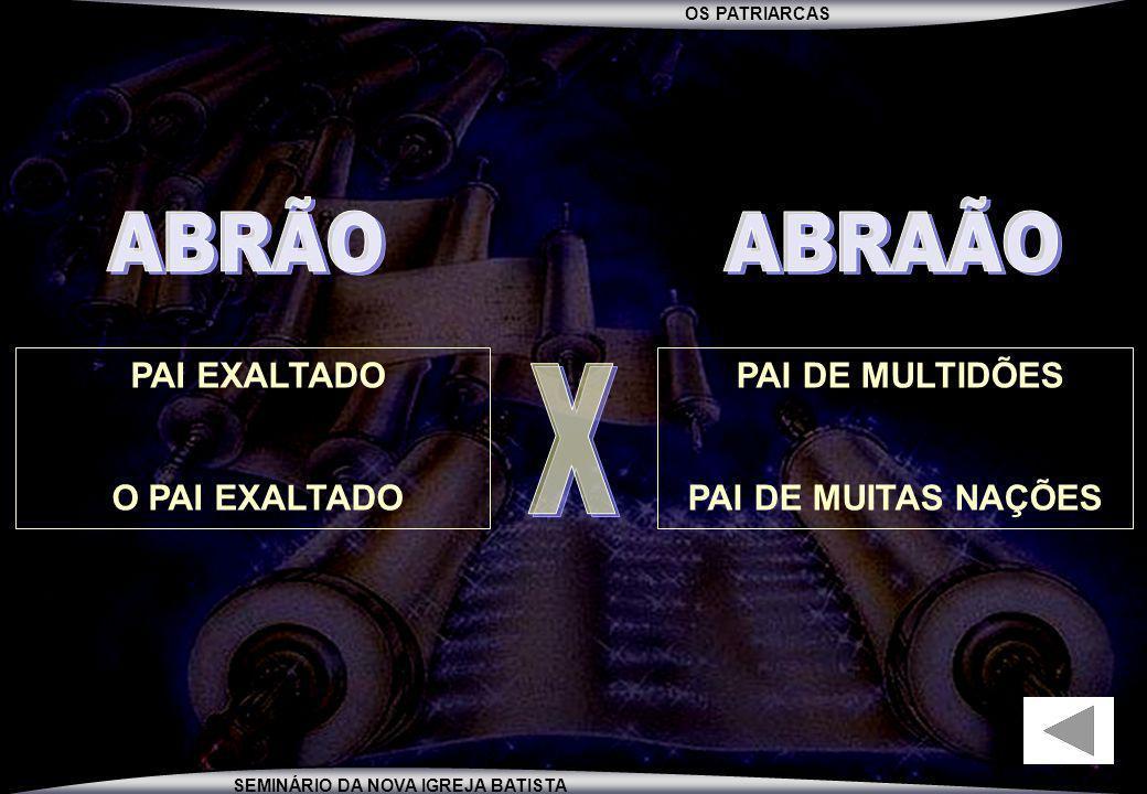 ABRÃO ABRAÃO X PAI EXALTADO O PAI EXALTADO PAI DE MULTIDÕES