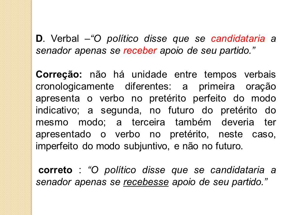D. Verbal – O político disse que se candidataria a senador apenas se receber apoio de seu partido.