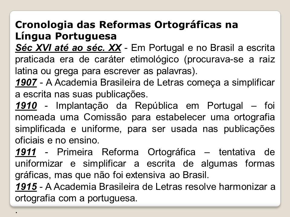 Cronologia das Reformas Ortográficas na Língua Portuguesa