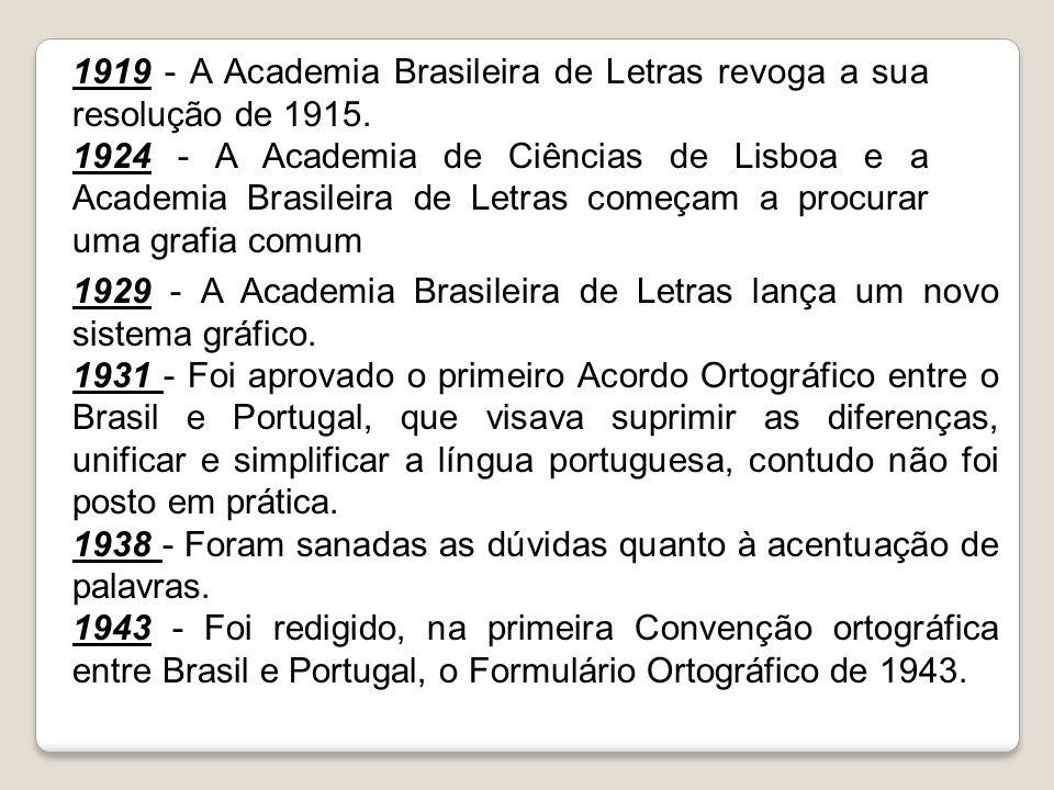 1919 - A Academia Brasileira de Letras revoga a sua resolução de 1915.