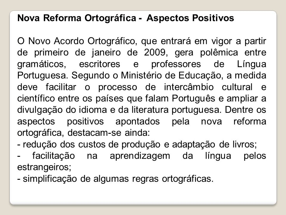 Nova Reforma Ortográfica - Aspectos Positivos