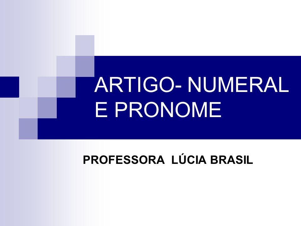 ARTIGO- NUMERAL E PRONOME
