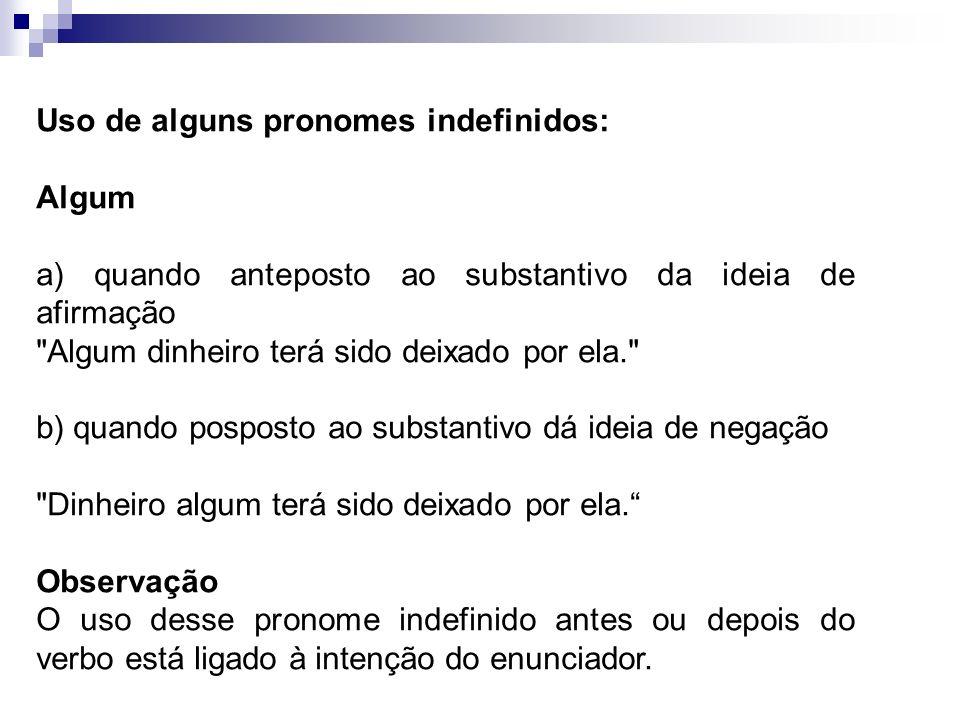Uso de alguns pronomes indefinidos: