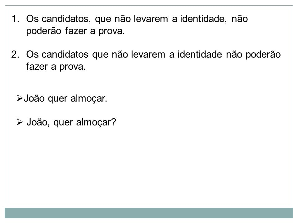 Os candidatos, que não levarem a identidade, não poderão fazer a prova.