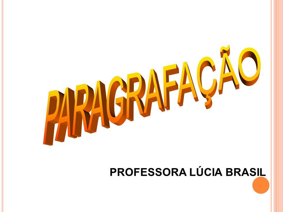 PARAGRAFAÇÃO PROFESSORA LÚCIA BRASIL