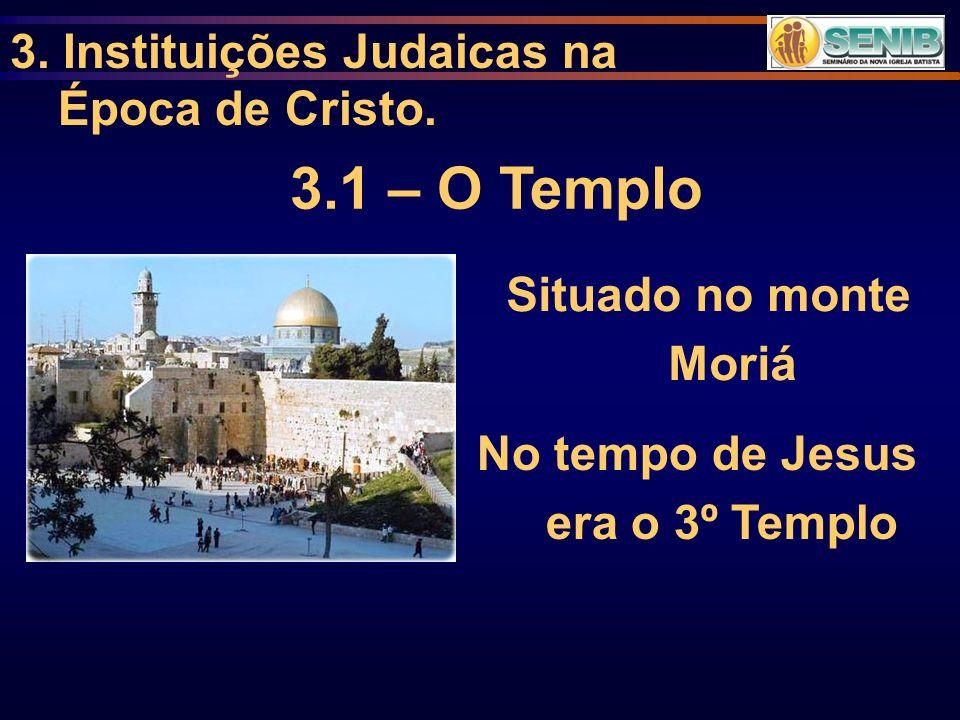 No tempo de Jesus era o 3º Templo