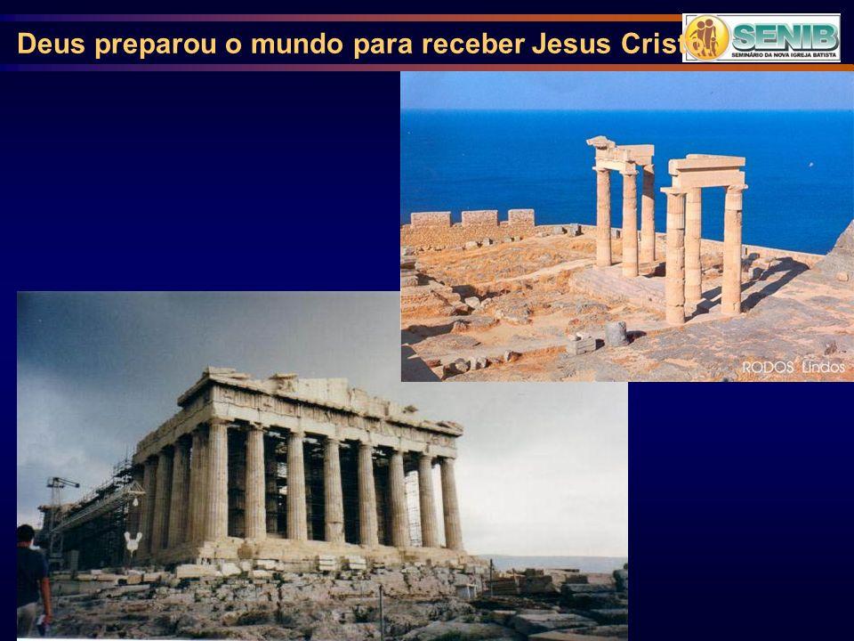 Deus preparou o mundo para receber Jesus Cristo.
