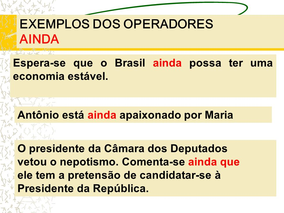 EXEMPLOS DOS OPERADORES AINDA