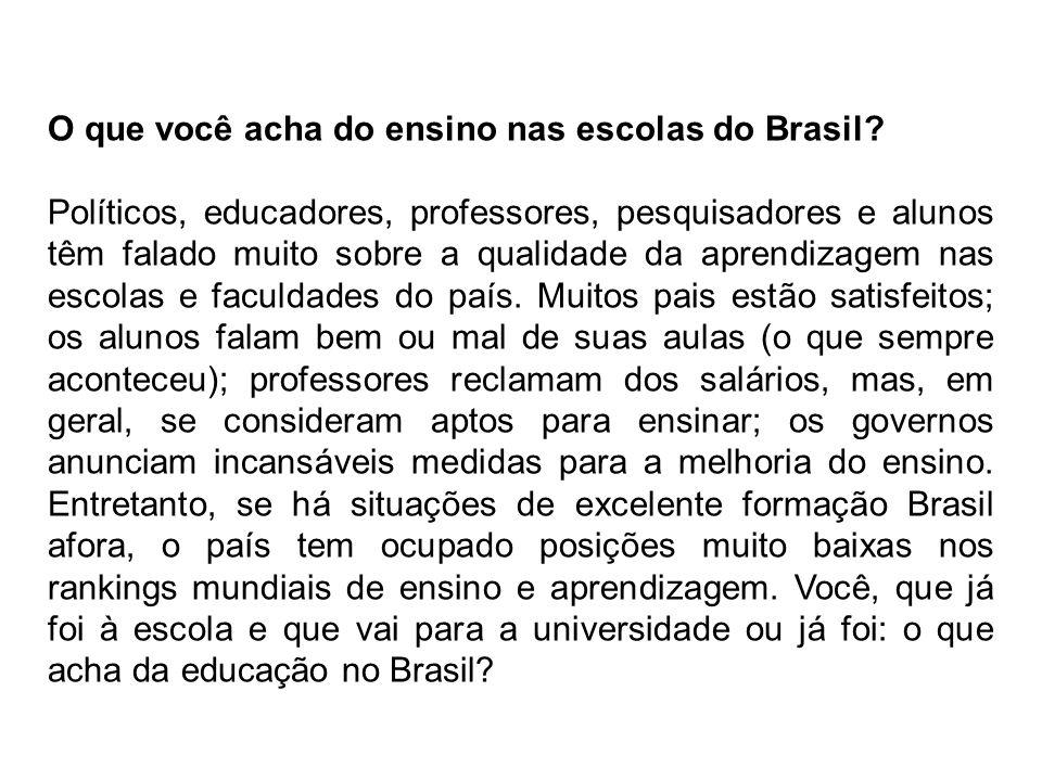 O que você acha do ensino nas escolas do Brasil