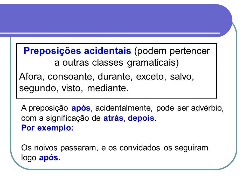 Preposições acidentais (podem pertencer a outras classes gramaticais)
