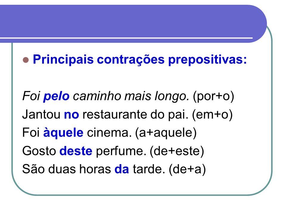 Principais contrações prepositivas: