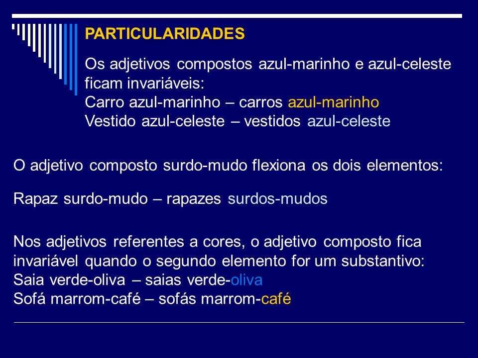 Os adjetivos compostos azul-marinho e azul-celeste ficam invariáveis:
