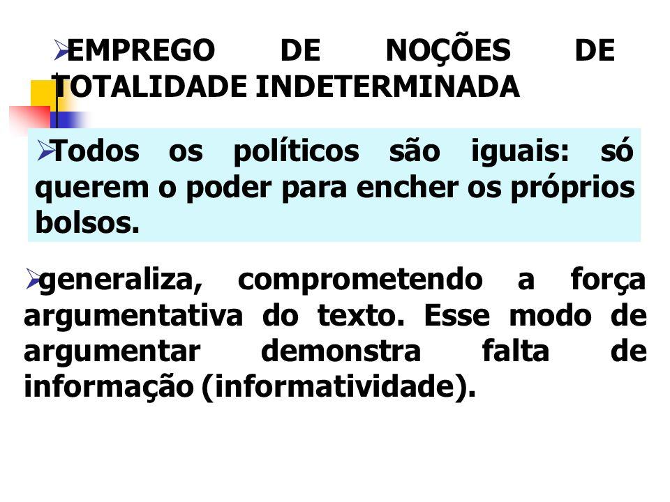 EMPREGO DE NOÇÕES DE TOTALIDADE INDETERMINADA