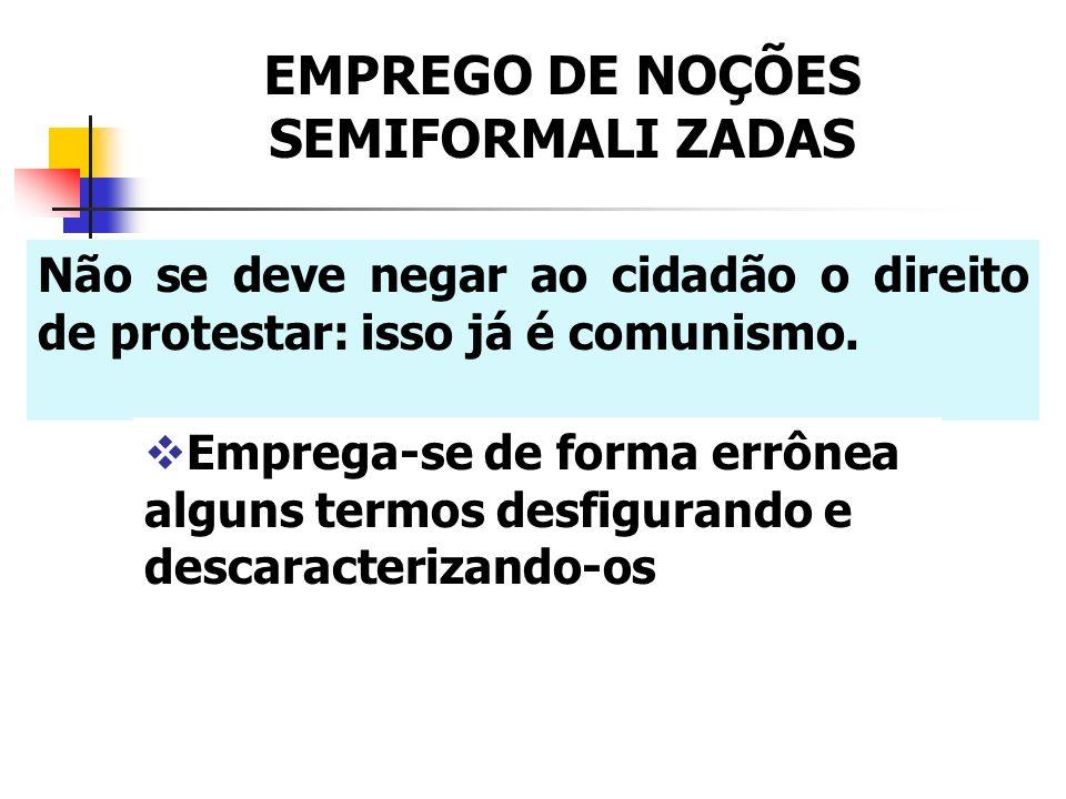 EMPREGO DE NOÇÕES SEMIFORMALI ZADAS