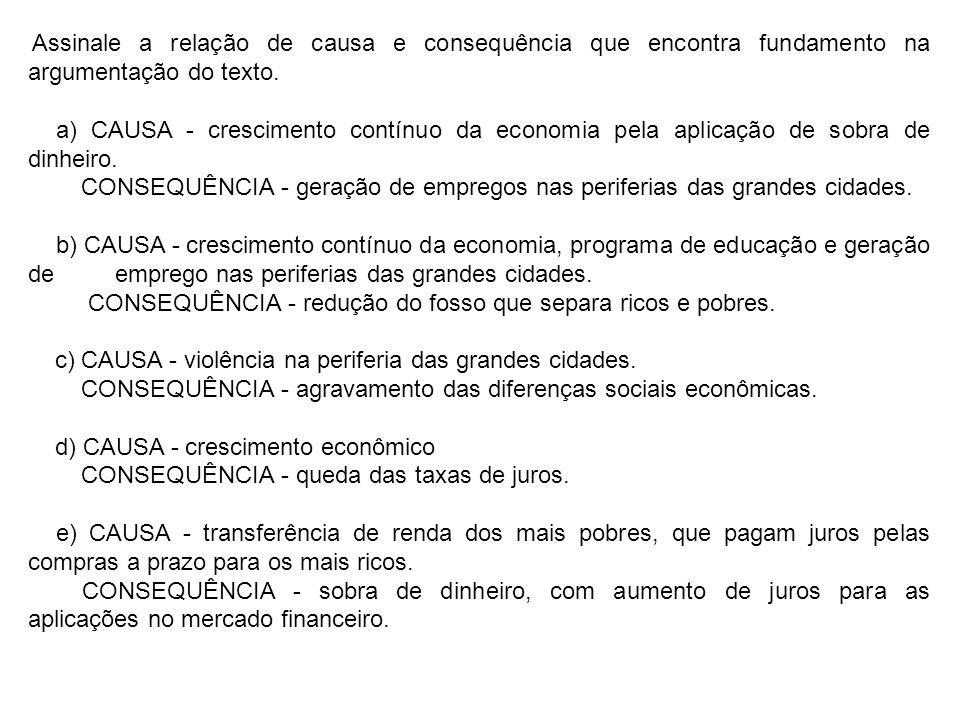 CONSEQUÊNCIA - geração de empregos nas periferias das grandes cidades.