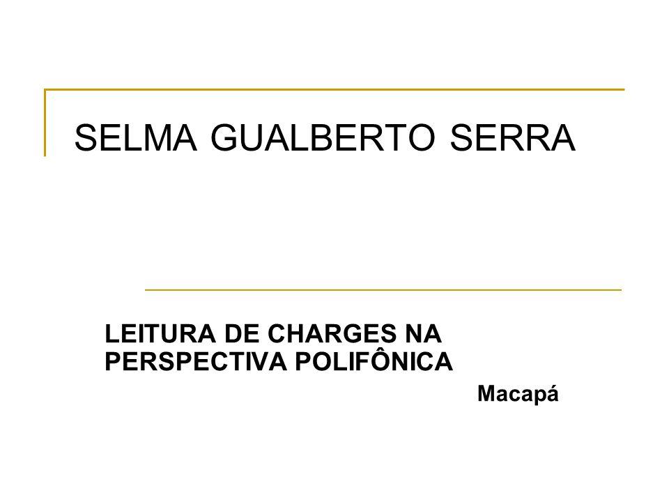 LEITURA DE CHARGES NA PERSPECTIVA POLIFÔNICA Macapá