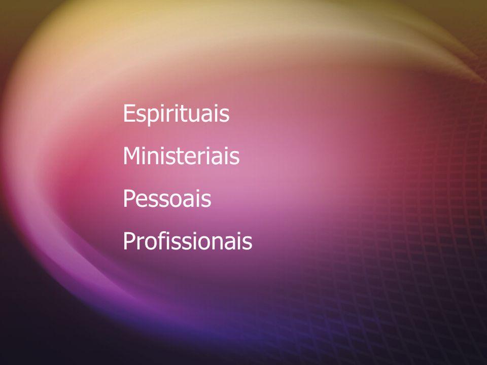 Espirituais Ministeriais Pessoais Profissionais