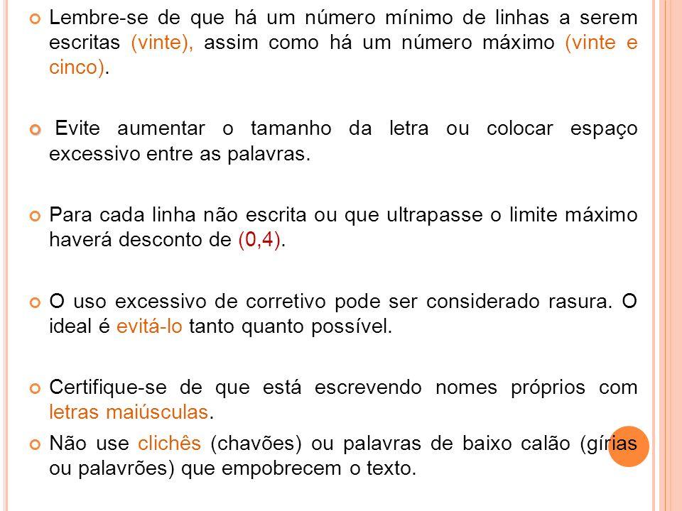 Lembre-se de que há um número mínimo de linhas a serem escritas (vinte), assim como há um número máximo (vinte e cinco).