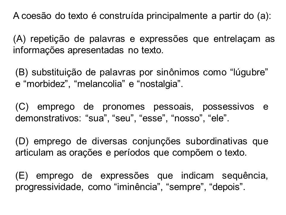A coesão do texto é construída principalmente a partir do (a):
