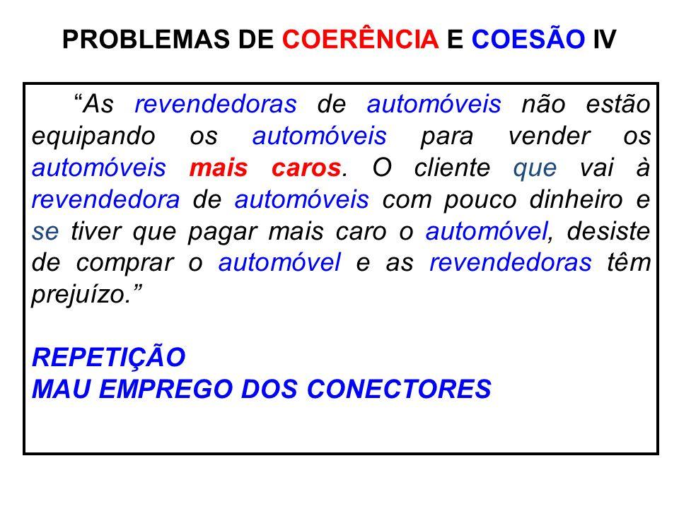 PROBLEMAS DE COERÊNCIA E COESÃO IV