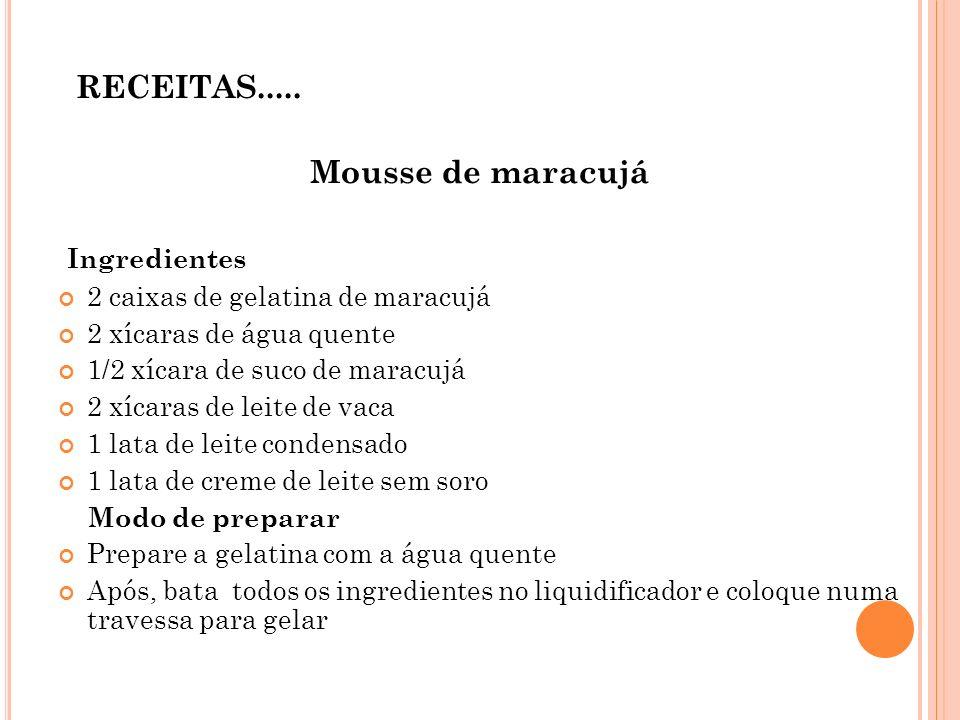 RECEITAS..... Mousse de maracujá Ingredientes