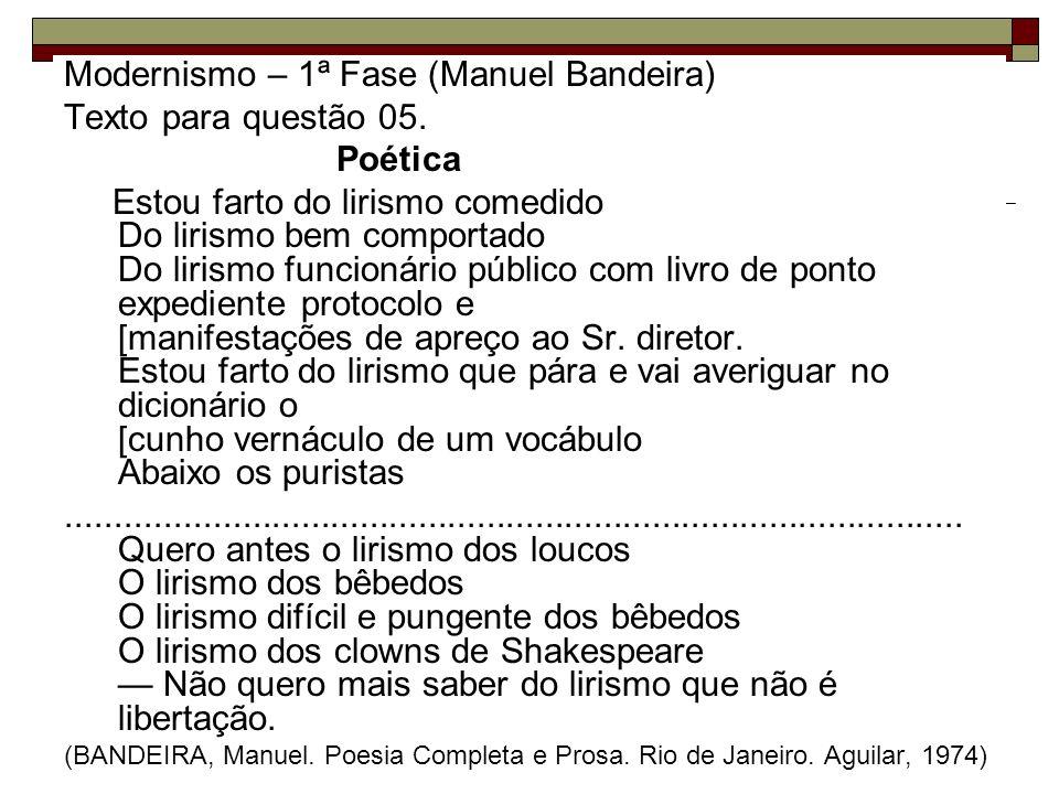 Modernismo – 1ª Fase (Manuel Bandeira) Texto para questão 05. Poética