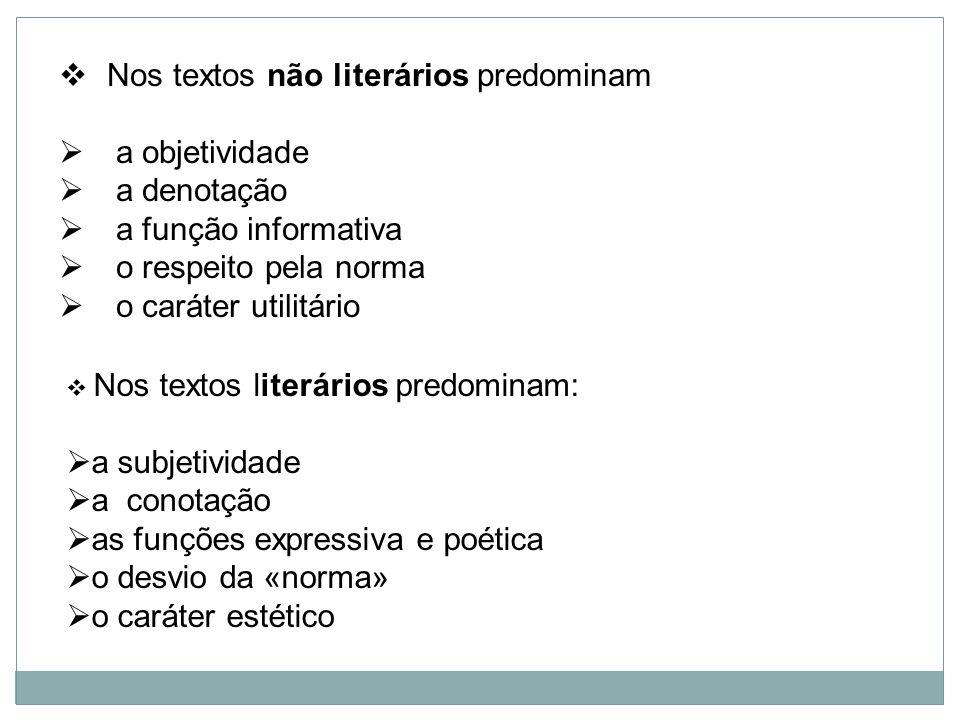 Nos textos não literários predominam a objetividade a denotação