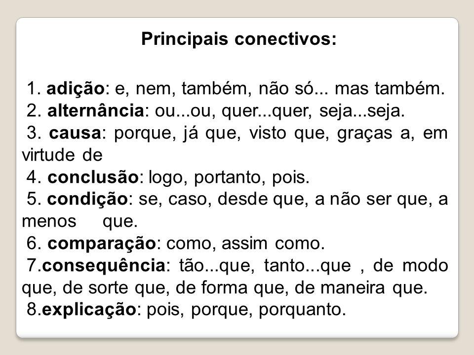Principais conectivos: