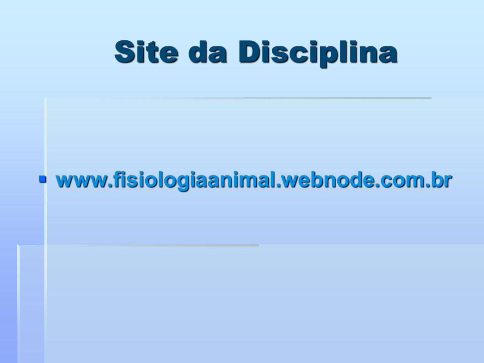 Site da Disciplina www.fisiologiaanimal.webnode.com.br