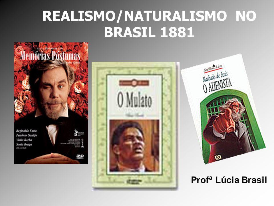 REALISMO/NATURALISMO NO BRASIL 1881