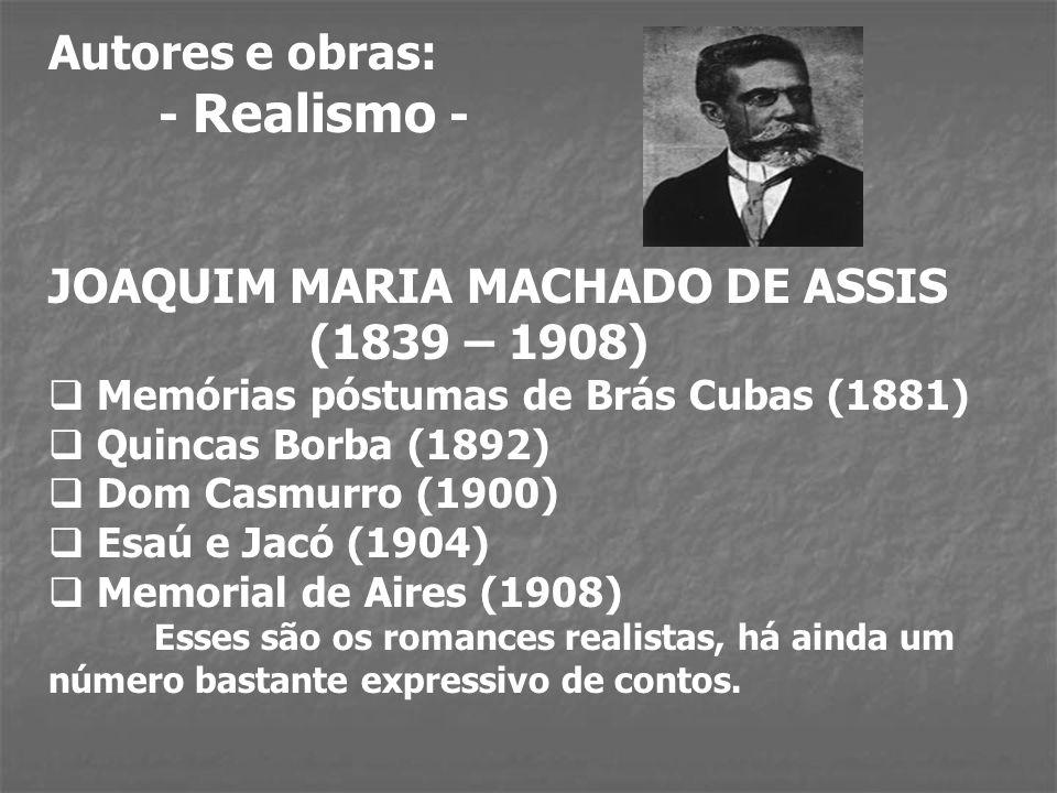JOAQUIM MARIA MACHADO DE ASSIS (1839 – 1908)