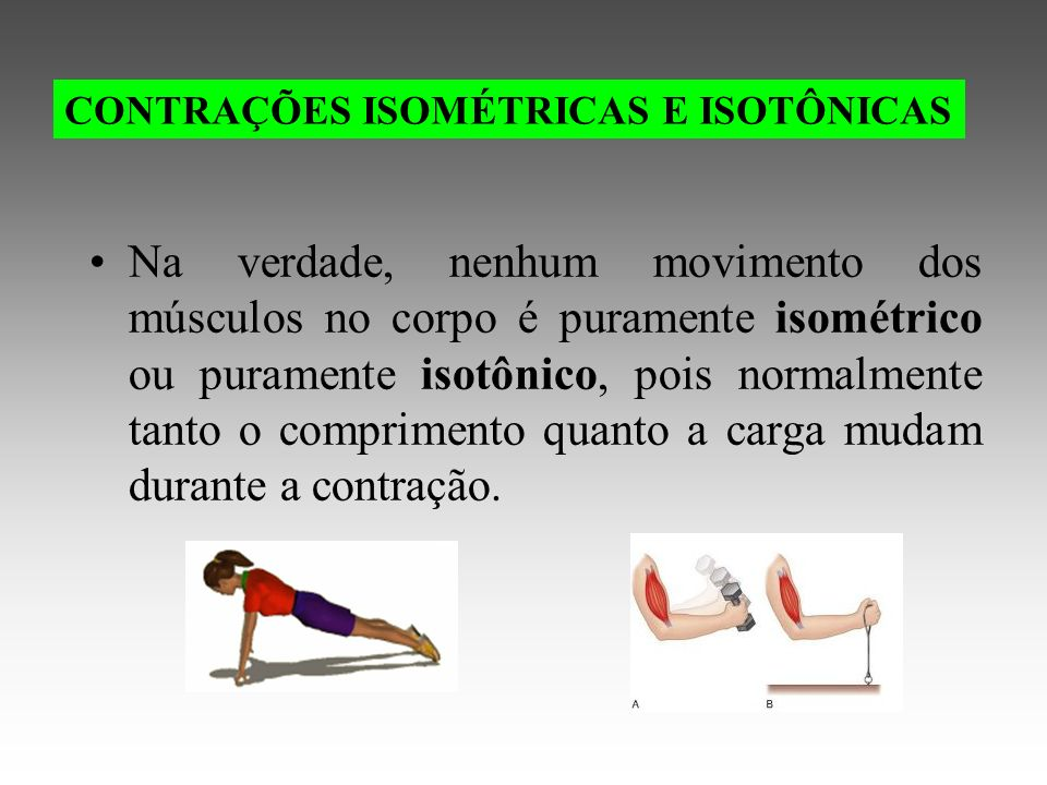 CONTRAÇÕES ISOMÉTRICAS E ISOTÔNICAS