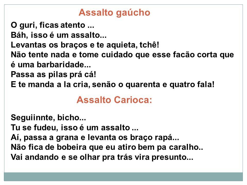 Assalto gaúcho Assalto Carioca: O guri, ficas atento ...
