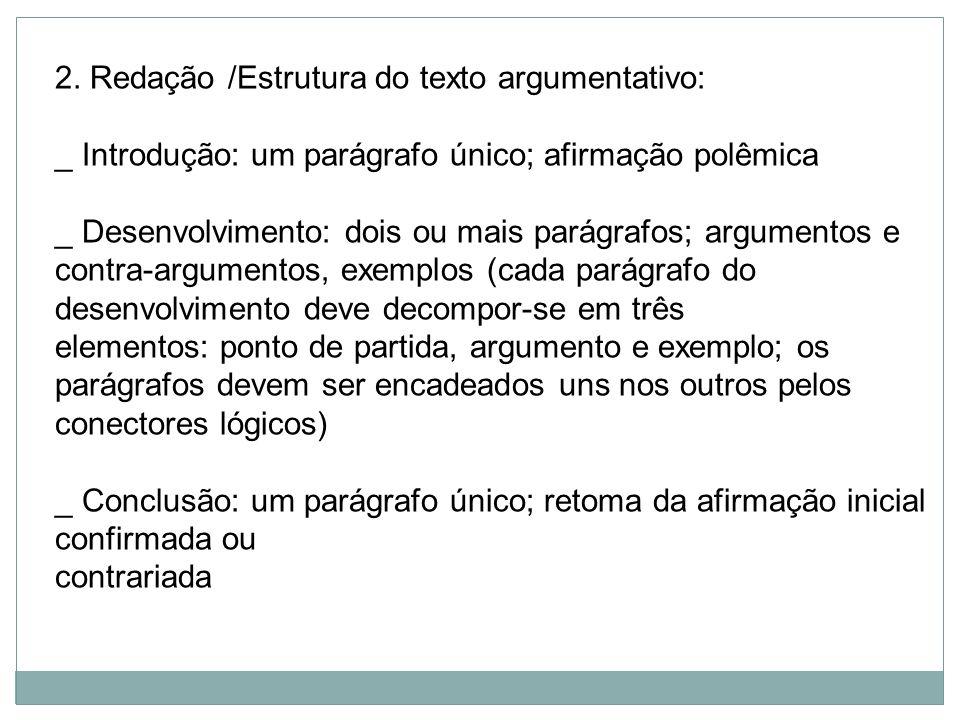 2. Redação /Estrutura do texto argumentativo: