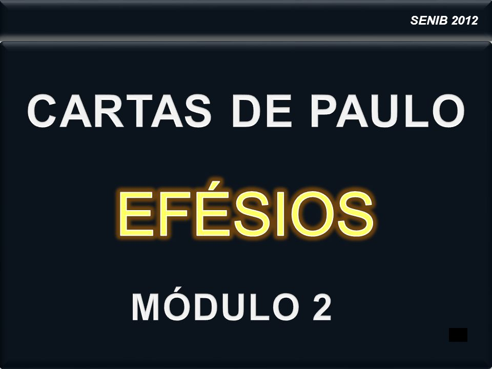 SENIB 2012 CARTAS DE PAULO EFÉSIOS MÓDULO 2