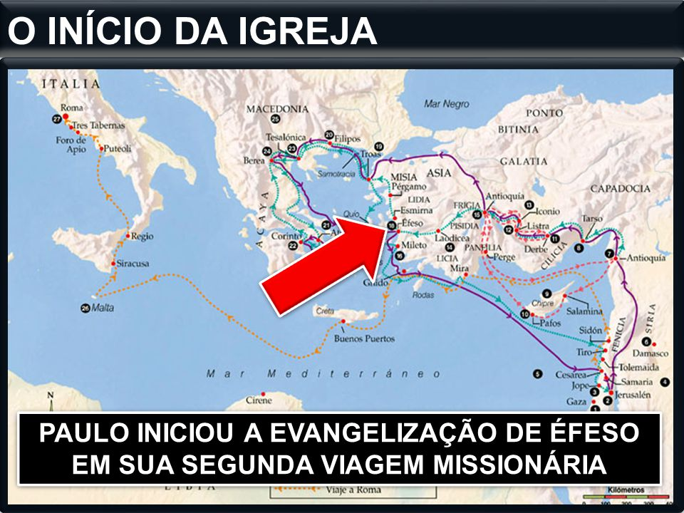 O INÍCIO DA IGREJA PAULO INICIOU A EVANGELIZAÇÃO DE ÉFESO EM SUA SEGUNDA VIAGEM MISSIONÁRIA