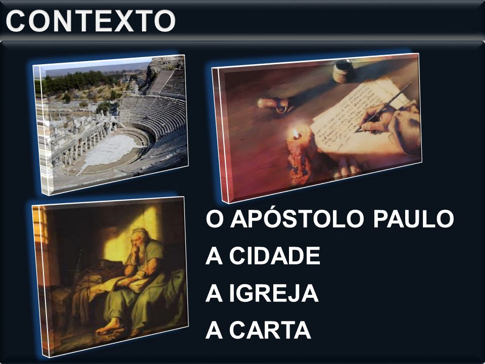 CONTEXTO O APÓSTOLO PAULO A CIDADE A IGREJA A CARTA