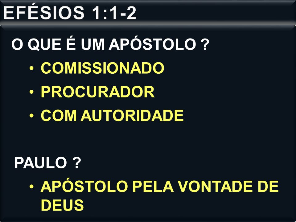 EFÉSIOS 1:1-2 O QUE É UM APÓSTOLO COMISSIONADO PROCURADOR