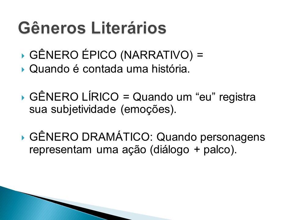 Gêneros Literários GÊNERO ÉPICO (NARRATIVO) =