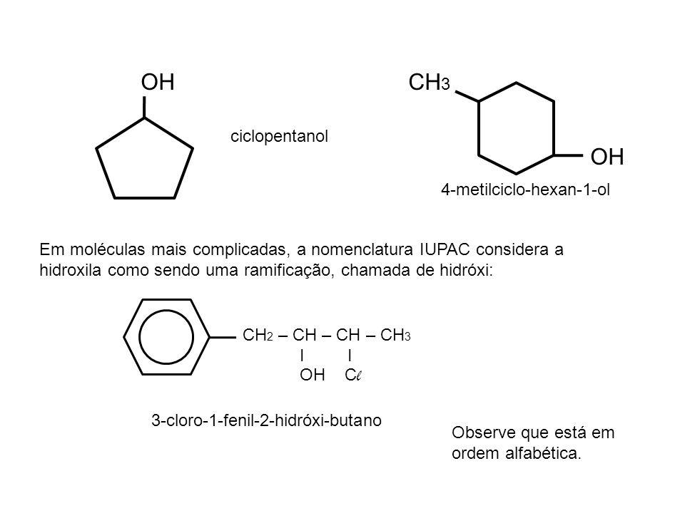 OH CH3 OH ciclopentanol 4-metilciclo-hexan-1-ol