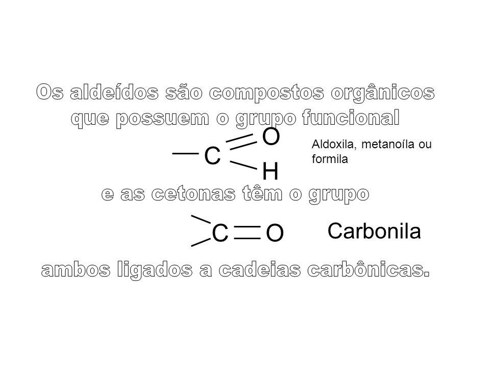 Os aldeídos são compostos orgânicos que possuem o grupo funcional