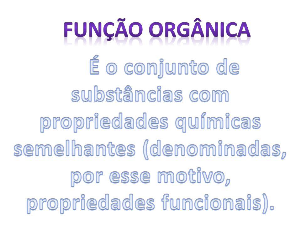 Função orgânica É o conjunto de substâncias com propriedades químicas semelhantes (denominadas, por esse motivo, propriedades funcionais).