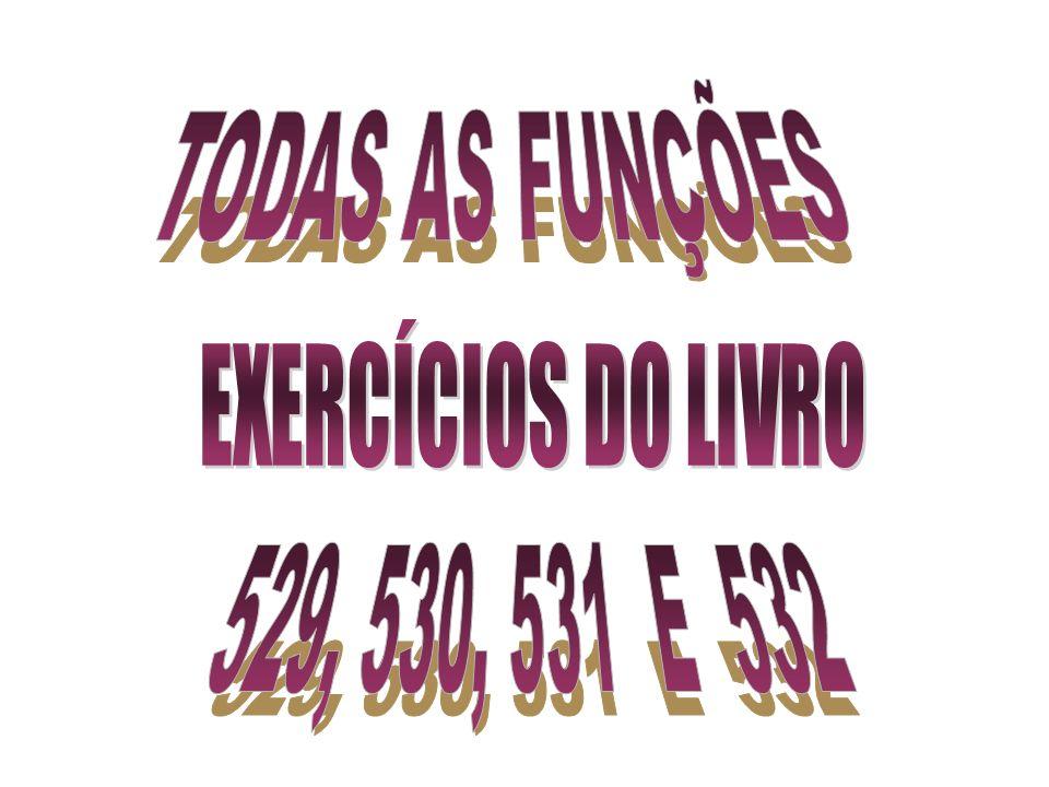 TODAS AS FUNÇÕES EXERCÍCIOS DO LIVRO 529, 530, 531 E 532