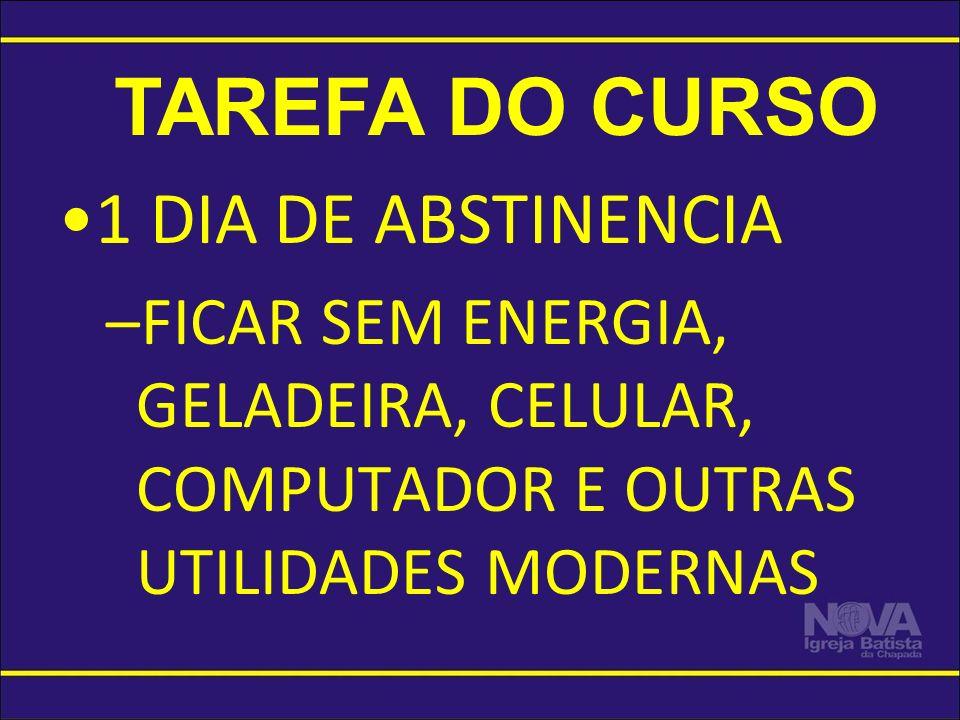 TAREFA DO CURSO 1 DIA DE ABSTINENCIA