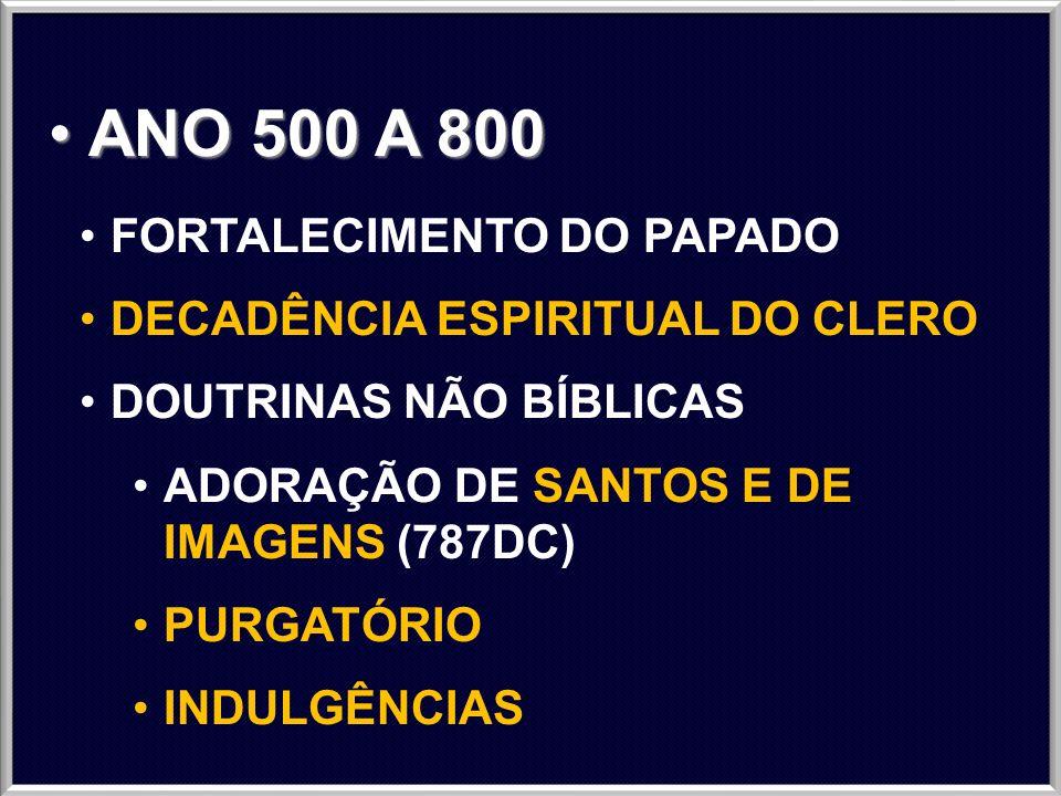 ANO 500 A 800 FORTALECIMENTO DO PAPADO DECADÊNCIA ESPIRITUAL DO CLERO