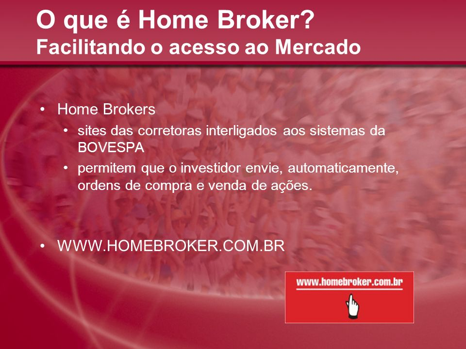 O que é Home Broker Facilitando o acesso ao Mercado