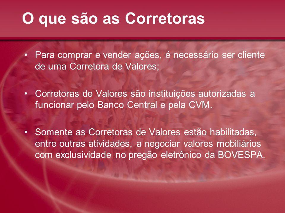 O que são as CorretorasPara comprar e vender ações, é necessário ser cliente de uma Corretora de Valores;