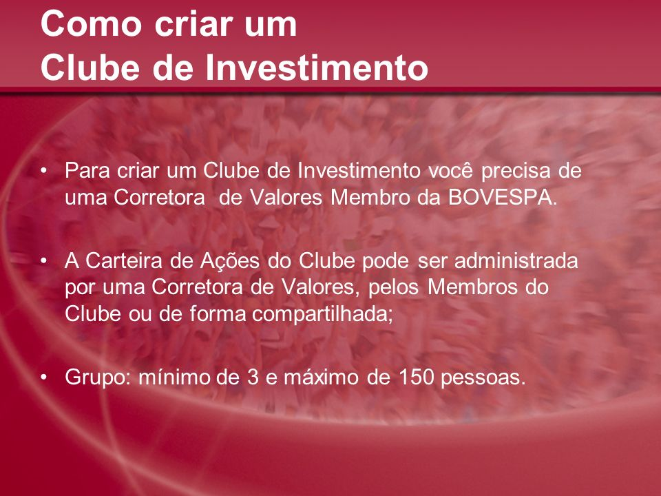Como criar um Clube de Investimento